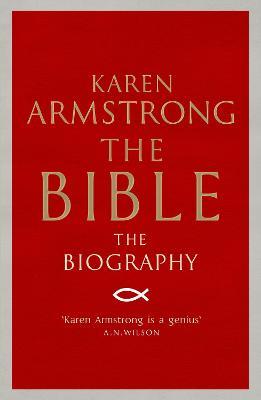 The Bible: The Biography - Armstrong, Karen