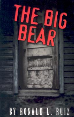 The Big Bear - Ruiz, Ronald L