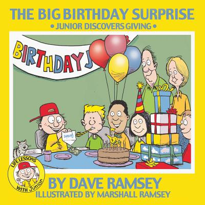 The Big Birthday Surprise: Junior Discovers Giving - Ramsey, Dave