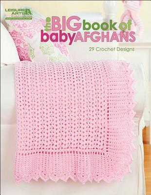The Big Book of Baby Afghans - Leisure Arts (Creator)
