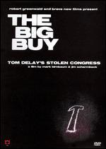 The Big Buy: Tom DeLay's Stolen Congress