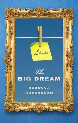 The Big Dream - Rosenblum, Rebecca