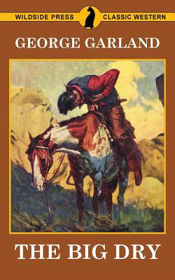 The Big Dry - Garland, George
