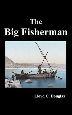 The Big Fisherman - Douglas, Lloyd Cassel