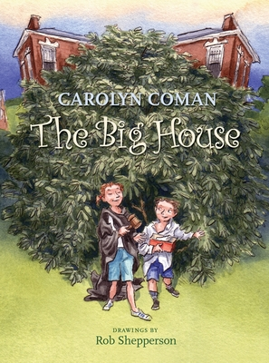 The Big House - Coman, Carolyn