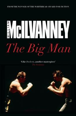 The Big Man - McIlvanney, William
