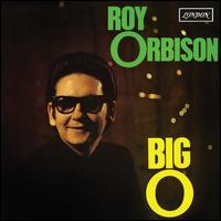 The Big O - Roy Orbison