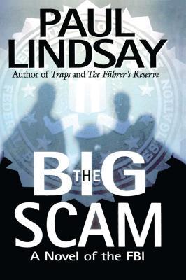 The Big Scam: A Novel of the FBI - Lindsay, Paul
