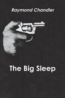 The Big Sleep - Chandler, Raymond