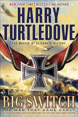 The Big Switch: The War That Came Early - Turtledove, Harry