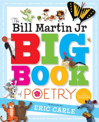 The Bill Martin Jr Big Book of Poetry - Martin, Bill, Jr. (Editor), and Sampson, Michael, and Kellogg, Steven (Afterword by)