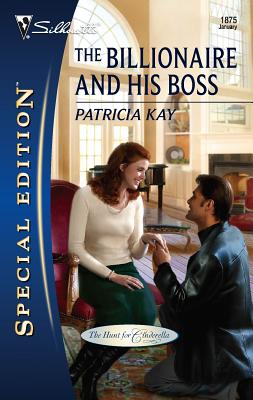 The Billionaire and His Boss - Kay, Patricia