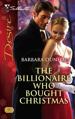 The Billionaire Who Bought Christmas - Dunlop, Barbara