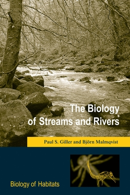 The Biology of Streams and Rivers - Giller, Paul S, and Malmqvist, Bj Rn