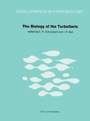 The Biology of the Turbellaria: Proceedings of the Third International Symposium Held in Diepenbeek, Belgium - Schockaert, E R (Editor), and Ball, I R (Editor)