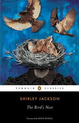 The Bird's Nest - Jackson, Shirley, and Wilson, Kevin (Foreword by)