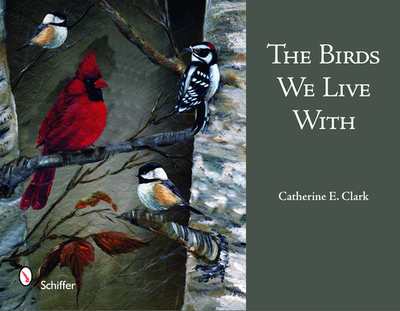 The Birds We Live with - Clark, Catherine E