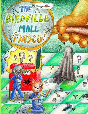 The Birdville Mall Fiasco: A Mindy Comic Adventure - Zhang, Mia, and Louie, Jamie, and Lin, Hannah