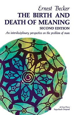 The Birth and Death of Meaning - Becker, Ernest