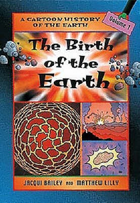 The Birth of the Earth - Bailey, Jacqui
