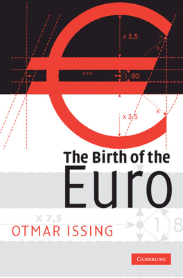 The Birth of the Euro - Issing, Otmar