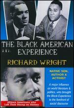 The Black American Experience: Richard Wright - Native Son, Author & Activist