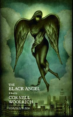 The Black Angel - Woolrich, Cornell, and Mahurin, Matt