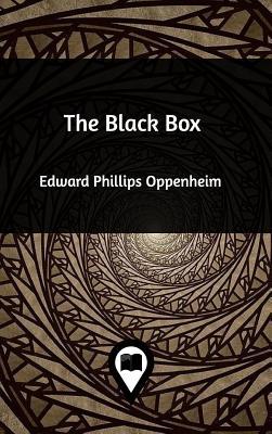 The Black Box - Oppenheim, Edward Phillips