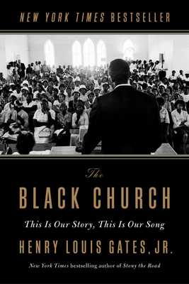 The Black Church: This Is Our Story, This Is Our Song - Gates, Henry Louis