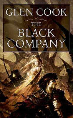 The Black Company: The First Novel of 'the Chronicles of the Black Company' - Cook, Glen
