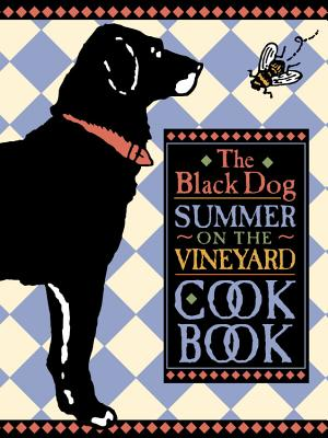 The Black Dog Summer on the Vineyard Cookbook - Hall, Joseph, and Sullivan, Elaine