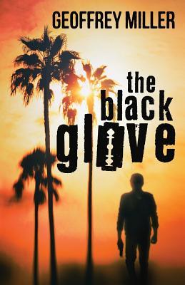 The Black Glove - Miller, Geoffrey, MD