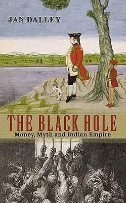 The Black Hole: Money, Myth and Empire - Dalley, Jan