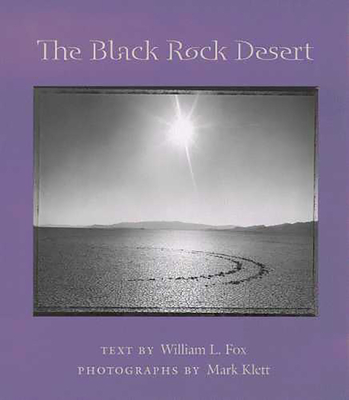 The Black Rock Desert - Fox, William L, and Klett, Mark (Photographer)