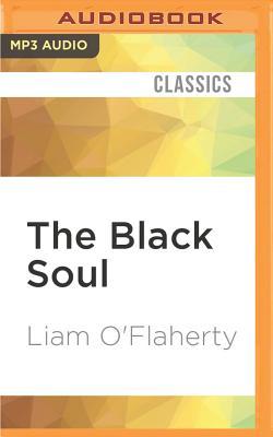 The Black Soul - O'Flaherty, Liam