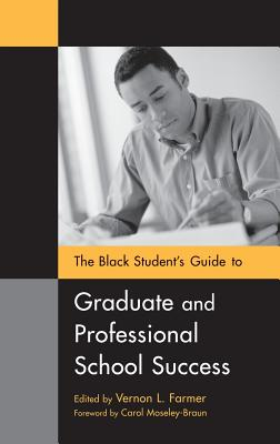 The Black Student's Guide to Graduate and Professional School Success - Minahan, James, and Farmer, Vernon L (Editor)