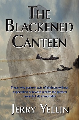 The Blackened Canteen - Yellin, Jerry, Capt.