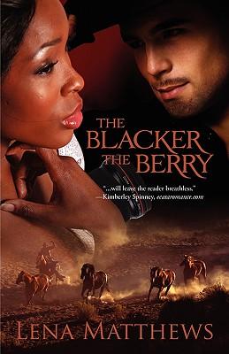 The Blacker the Berry - Matthews, Lena