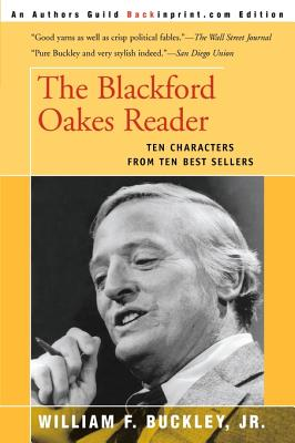 The Blackford Oakes Reader - Buckley, William F, Jr. (Introduction by)