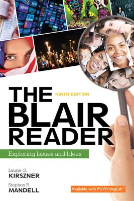 The Blair Reader: Exploring Issues and Ideas - Kirszner, Laurie G, Professor, and Mandell, Stephen R, Professor