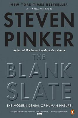 The Blank Slate: The Modern Denial of Human Nature - Pinker, Steven