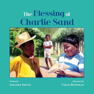 The Blessing of Charlie Sand - Smyth, Amanda