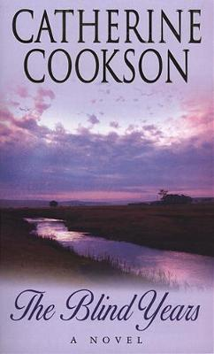 The Blind Years - Cookson, and Cookson, Catherine