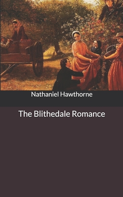 The Blithedale Romance - Hawthorne, Nathaniel