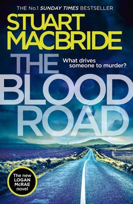 The Blood Road (Logan McRae, Book 11) - MacBride, Stuart