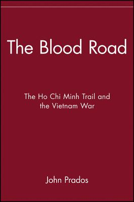 The Blood Road: The Ho Chi Minh Trail and the Vietnam War - Prados, John