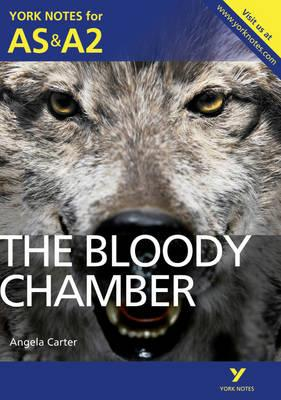 The Bloody Chamber: York Notes for AS & A2 - Roberts, Steve