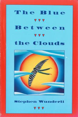 The Blue Between the Clouds - Wunderli, Stephen