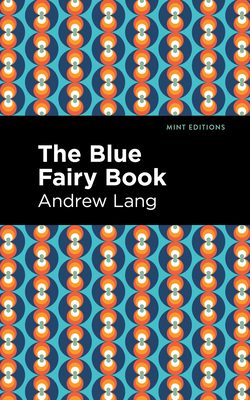 The Blue Fairy Book - Lang, Andrew, and Editions, Mint (Contributions by)