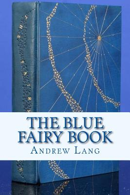 The Blue Fairy Book - Lang, Andrew, and Andre (Editor)